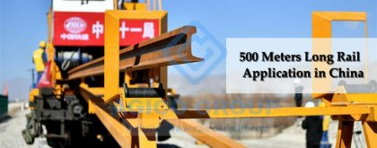 500 meters seamless rail production and delivery